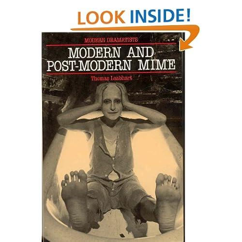 Modern and Postmodern Mime (Modern Dramatists)