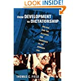 From Development to Dictatorship: Bolivia and the Alliance for Progress in the Kennedy Era (The United States...