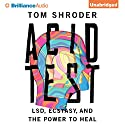 Acid Test: LSD, Ecstasy, and the Power to Heal (       UNABRIDGED) by Tom Shroder Narrated by Arthur Morey