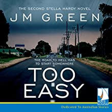 Too Easy: Stella Hardy, Book 2 Audiobook by J. M. Green Narrated by Marla Jane Lynch