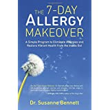 Buy The 7-Day Allergy Makeover: A Simple Program to Eliminate Allergies and Restore Vibrant Health from the Inside Out