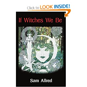 If Witches We Be by Sam Allred