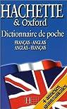 Dictionnaire de poche Hachette et Oxford : Fran�ais-Anglais/Anglais-Fran�ais par Hachette