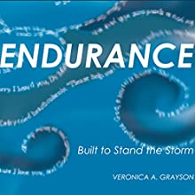 Endurance: Built to Stand the Storm (       UNABRIDGED) by Veronica A. Grayson Narrated by Rachael Sweeden