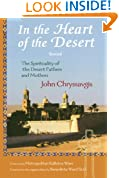 In the Heart of the Desert: The Spirituality of the Desert Fathers and Mothers (Treasures of the World's Religions)
