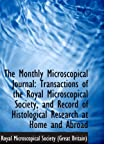 img - for The Monthly Microscopical Journal: Transactions of the Royal Microscopical Society, and Record of Hi book / textbook / text book