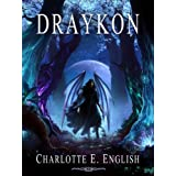 Draykon: Book 1 (The Draykon Series) ~ Charlotte E. English