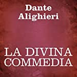 La Divina Commedia [The Divine Comedy] | Dante Alighieri