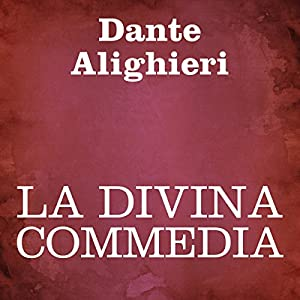 La Divina Commedia [The Divine Comedy] Audiobook
