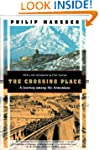 The Crossing Place: A Journey Among t...