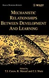 img - for Mechanistic Relationships Between Development and Learning (Dahlem Workshop Reports-(LS) Life Sciences) book / textbook / text book