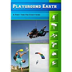Playground Earth A First Time For Everything