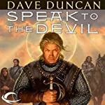 Speak to the Devil: The Brothers Magnus, Book 1 (       UNABRIDGED) by Dave Duncan Narrated by Victor Bevine