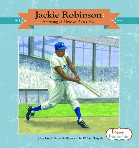 Jackie Robinson: Amazing Athlete and Activist (Beginner Biographies)