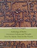 img - for [ Anthology of Arabic Literature, Culture, and Thought from Pre-Islamic Times to the Present[ ANTHOLOGY OF ARABIC LITERATURE, CULTURE, AND THOUGHT FROM PRE-ISLAMIC TIMES TO THE PRESENT ] By Frangieh, Bassam K. ( Author )Sep-01-2004 Hardcover By Frangieh, Bassam K. ( Author ) Hardcover 2004 ] book / textbook / text book