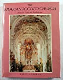 The Bavarian Rococo Church: Between Faith and Aestheticism