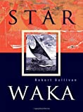 Star Waka: Poems by Robert Sullivan
