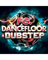 Dancefloor & Dubstep (by FG)