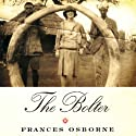 The Bolter (       UNABRIDGED) by Frances Osborne Narrated by Susan Duerden