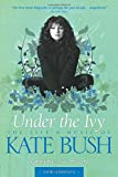 Kate Bush (updated edition): Under The Ivy