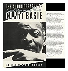 Good Morning Blues: The Autobiography of Count Basie