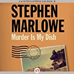 Murder Is My Dish: Chester Drum, Book 2 (       UNABRIDGED) by Stephen Marlowe Narrated by Pete Larkin