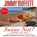 Swine Not?: A Novel (       UNABRIDGED) by Jimmy Buffett Narrated by L. J. Ganser, Jimmy Buffett