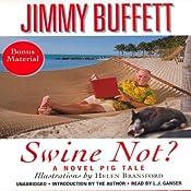 Swine Not?: A Novel | [Jimmy Buffett]