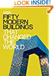 Fifty Modern Buildings That Changed t...