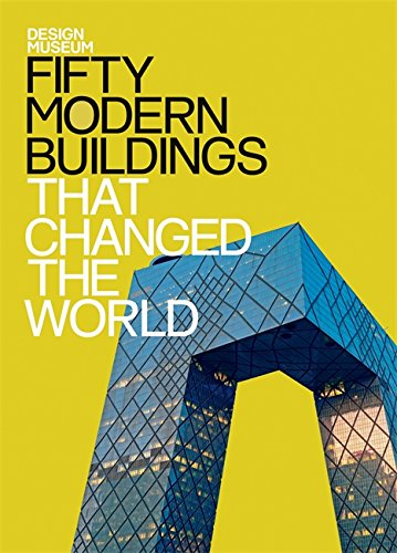 Fifty Modern Buildings That Changed The World (Design Museum Fifty)