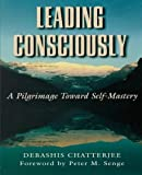 img - for Leading Consciously a pilgrimage towards self mastery 1998 paperback book / textbook / text book