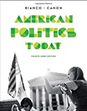 img - for American Politics Today (Core Fourth Edition) by Bianco, William T., Canon, David T.(December 22, 2014) Paperback book / textbook / text book