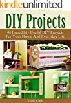 DIY Projects: 48 Incredibly Useful DI...