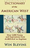 Dictionary of the American West: Over 5,000 Terms and Western Expressions from AARIGAA! to Zopilote