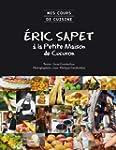 Mes cours de cuisine : Eric Sapet � l...