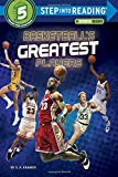 Basketballs Greatest Players (Step into Reading)