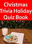 Christmas Trivia: Holiday Quiz Book
