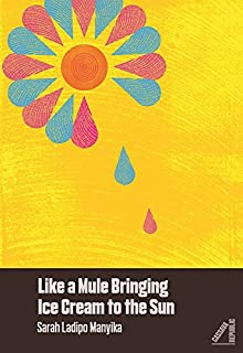 Book Cover: Like a Mule Bringing Ice Cream to the Sun
