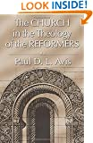 The Church in the Theology of the Reformers: