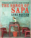 The Songs of Sapa: Stories and Recipe...