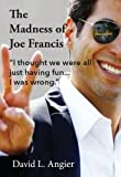 "The Madness of Joe Francis: ""I thought we were all just having fun. I was wrong."""