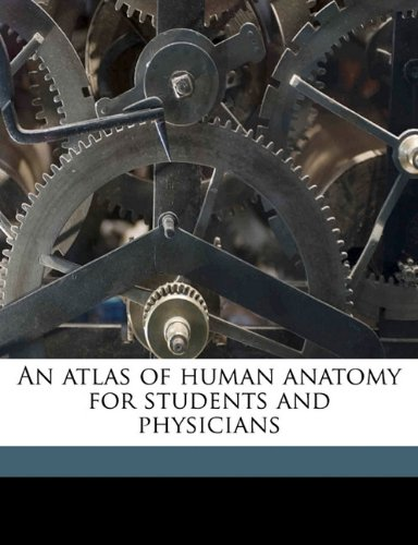 An atlas of human anatomy for students and physicians Volume pt 3
