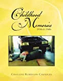 Childhood Memories: 1930s & 1940s Charlene Roberson Chandler
