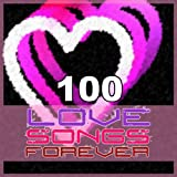 100 Love Songs Forever