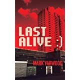 Last Alive (The Edmonton Police Station Thrillers Book 3)by Mark Yarwood