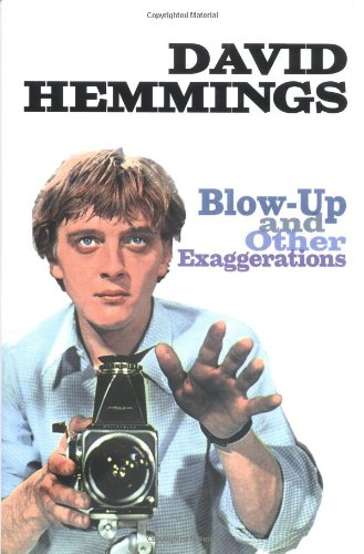 Autobiography: Blow Up... and Other Exaggerations  Author: David Hemmings