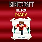 Diary of a Real Minecraft Hero | Billy Miner