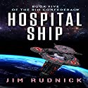 Hospital Ship: The Rim Confederacy, Book 5 Audiobook by Jim Rudnick Narrated by Jane Boyer