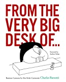 img - for FROM THE VERY BIG DESK OF...: Business Cartoons by New Yorker Cartoonist Charles Barsotti book / textbook / text book