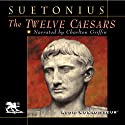 The Twelve Caesars (       UNABRIDGED) by Suetonius Narrated by Charlton Griffin